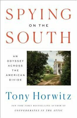 Spying on the South: An Odyssey Across the American Divide by Tony Horwitz: New