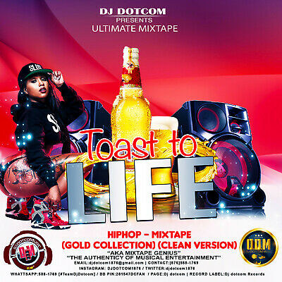 Dj Dotcom-Presents-Toast To Life-Hiphop-Mixtape (Gold Collection) Clean Version