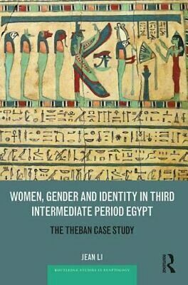 Women, Gender and Identity in Third Intermediate Period Egypt: The Theban Case