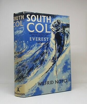 SOUTH COL ~ Ascent of Everest ~ Wilfrid Noyce  ~ First Edition 1954