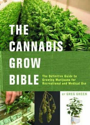 The Cannabis Grow Bible: The Definitive Guide to Growing Marijuana for .... PDF