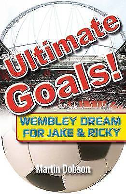 Ultimate Goals by Martin Dobson (Paperback, 2007)