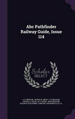 ABC Pathfinder Railway Guide, Issue 114 by A E Newton: New