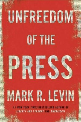 Unfreedom of the Press by Mark R. Levin E. B00K
