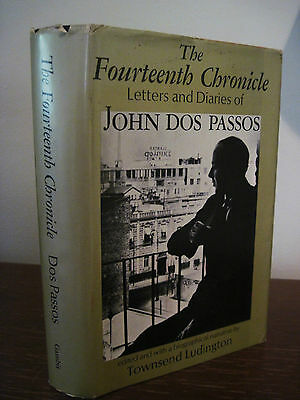 THE FOURTEENTH CHRONICLE John Dos Passos 1st Edition First Prt LETTERS & DIARIES