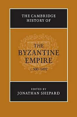 The Cambridge History of the Byzantine Empire C.500 1492 by Jonathan Shepard (En