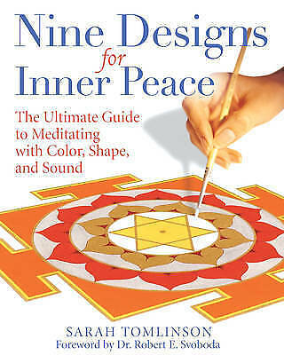 Nine Designs for Inner Peace: The Ultimate Guide to Meditating Sarah Tomlinson