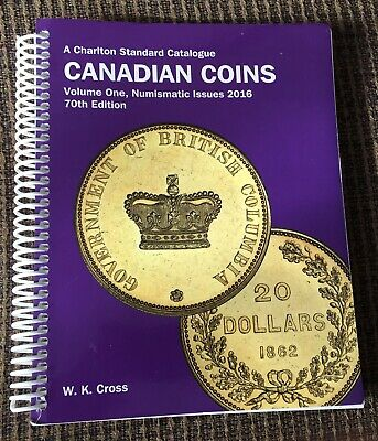2016 CANADIAN COINS - VOLUME 1 CHARLTON CATOLOGUE 70th EDITION - 318 PAGES