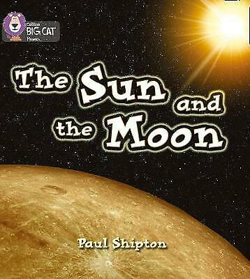The Sun and the Moon by Paul Shipton (Collins Big Cat Phonics) 9780007235971