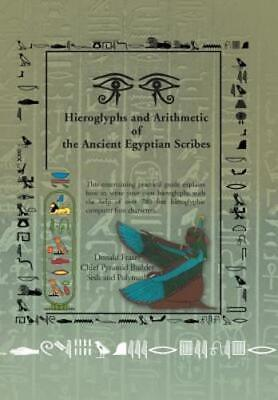 Hieroglyphs and Arithmetic of the Ancient Egyptian Scribes: Version 1 by Frazer