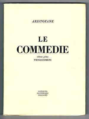 ARISTOFANE  LE COMMEDIE VOLUME I -PROLEGOMENI   Prima edizione IST.EDIT.ITALIANO