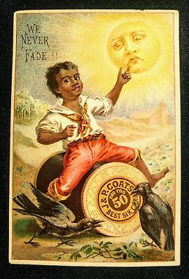 "J & P Coats Antique Vintage Black Americana Trading Card ""We Never Fade!!"" spool"