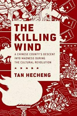 The Killing Wind: A Chinese County's Descent into Madness during the Cultural