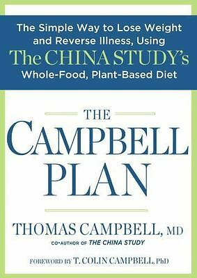 The Campbell Plan: The Simple Way to Lose Weight and Reverse Illness, Using T…