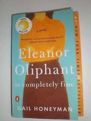 Eleanor Oliphant Is Completely Fine: A Novel by Honeyman, Gail - Paperback