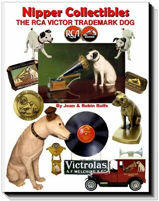 Nipper Collectibles The RCA Victor Phonograph Trademark Dog HMV Collectors Guide