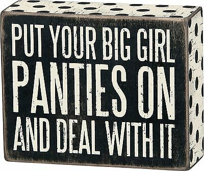 "PUT YOUR BIG GIRL PANTIES ON Wooden Box Sign 5"" x 4"", Primitives by Kathy"