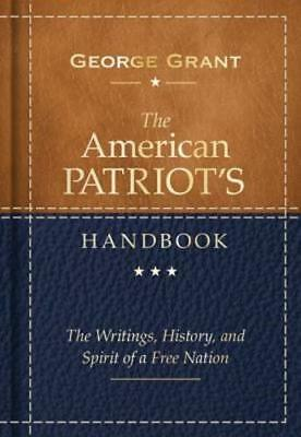 The American Patriot's Handbook: The Writings, History, and Spirit of a Free