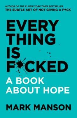 Everything Is F*cked: A Book about Hope by Mark Manson: Used