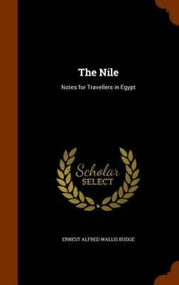 The Nile: Notes for Travellers in Egypt by Ernest Alfred Wallis Budge: New