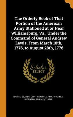 The Orderly Book of That Portion of the American Army Stationed at or Near: New