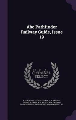 ABC Pathfinder Railway Guide, Issue 19 by A E Newton: New