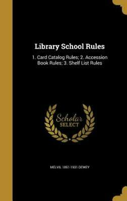 Library School Rules: 1. Card Catalog Rules; 2. Accession Book Rules; 3. Shelf