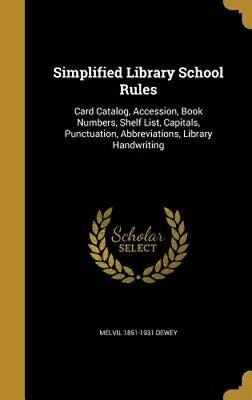 Simplified Library School Rules: Card Catalog, Accession, Book Numbers, Shelf