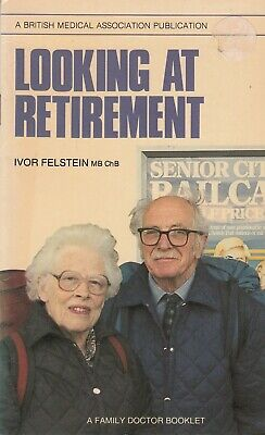 Looking at Retirement - Ivor Felstein - Family Doctor - Acceptable - Pamphlet