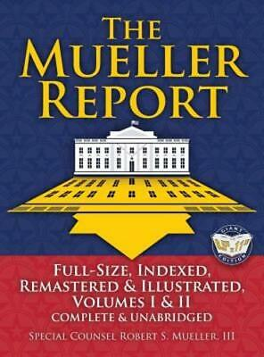 The Mueller Report: Full-Size, Indexed, Remastered & Illustrated, Volumes I & II