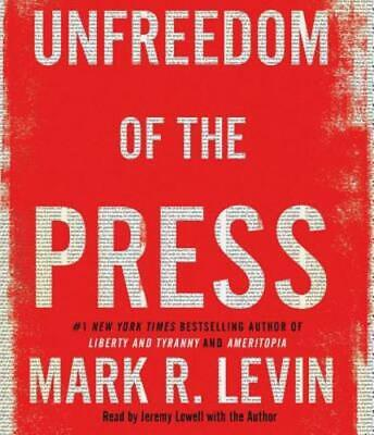 Unfreedom of the Press by Mark R Levin: New Audiobook