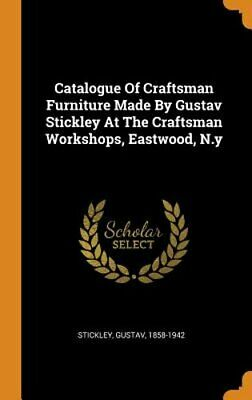 Catalogue of Craftsman Furniture Made by Gustav Stickley at the Craftsman: New