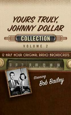 Yours Truly, Johnny Dollar Collection 2 by Black Eye Entertainment: New