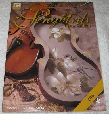 Songbirds in my Garden Sherry C Nelson Decorative Tole Painting Instruction Book