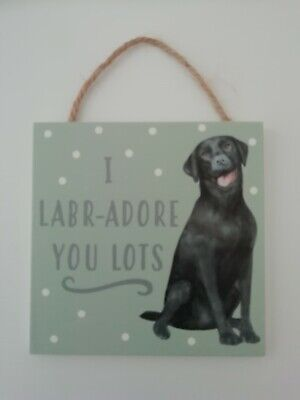 Black labrador Dog small hanging sign / coaster  l labr- adore you lots
