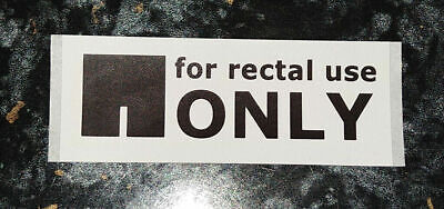 For Rectal Use Only - LARGE STICKERS!! (25 PACK) - Fast despatch! Fun, Reddit!!!