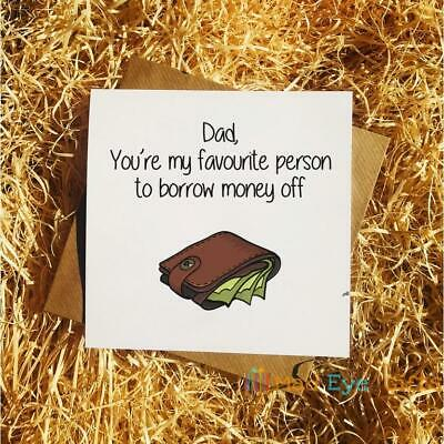 Dad Youre My Favourite Person To Borrow Money - Funny Fathers Day Birthday Card