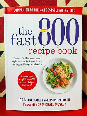 The Fast 800 Recipe Book by Dr Claire Bailey (Paperback 2019) Low-Carb Recipes