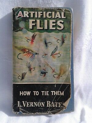 Artificial Flies.How To Tie Them. L.Vernon Bates.Illustrated Hardback in DJ.1967