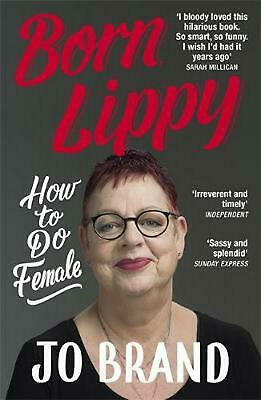 Born Lippy: How to Do Female by Jo Brand Paperback Book Free Shipping!