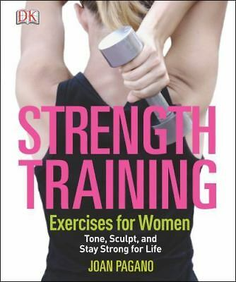 Strength Training Exercises for Women by Joan Pagano (2013, Paperback)