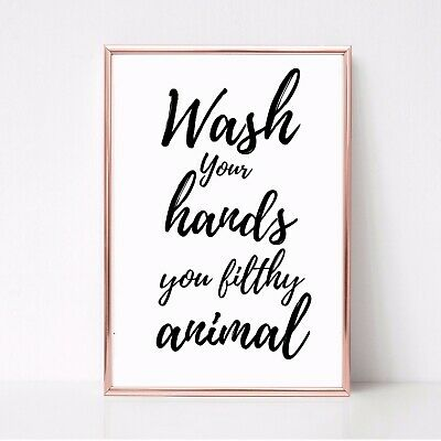 WASH HANDS FILTHY ANIMAL PRINT PICTURE FUNNY BATHROOM QUOTE unframed 22