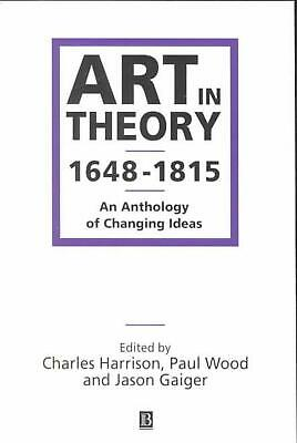 Art in Theory 1648-1815: An Anthology of Changing Ideas by Charles Harrison (Eng