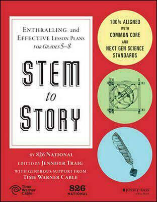 Stem to Story: Enthralling and Effective Lesson Plans for Grades 5-8 by 826 Nati