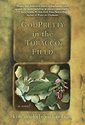NEW - GodPretty in the Tobacco Field by Richardson, Kim Michele