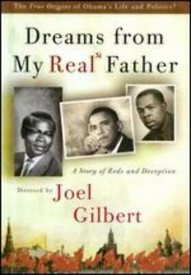 Dreams From My Real Father by Joel Gilbert: New
