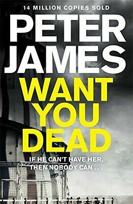 Want You Dead (Roy Grace) by Peter James: (Dispatched Same Working Day)