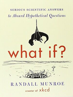 What If?: Serious Scientific Answers to Absurd Hypothetical Questions (E-BOOK)😁