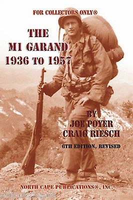 THE M1 GARAND 1936-1957, by Joe Poyer / WW2 parts cartouche proof tools stock