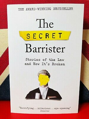 The Secret Barrister: Stories of the Law and How It's Broken (Paperback 2019)
